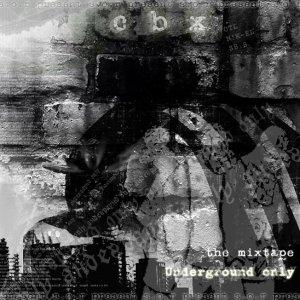 CBX - Underground Only The Mixtape