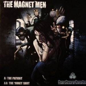 The Magnet Men - The Patient / Money Shot