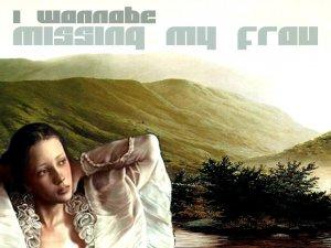 I Wannabe - Missing My Frau