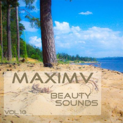 Beauty sounds vol.10 Mixed by MaximV