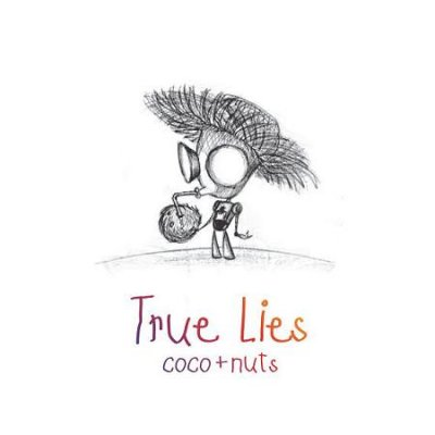 True Lies - Coco And Nut EP (2009)