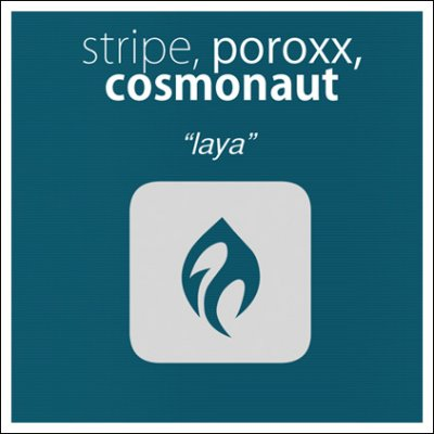 Poroxx & Stripe & Cosmonaut - Laya (Cosmonaut Mix)