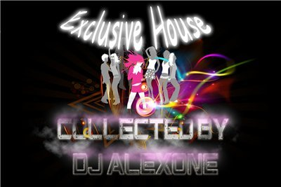 VA Exclusive House (Collected by DJ AlexOne)