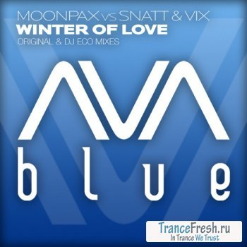 Moonpax vs Snatt & Vix - Winter Of Love (Incl. Dj Eco Remix)
