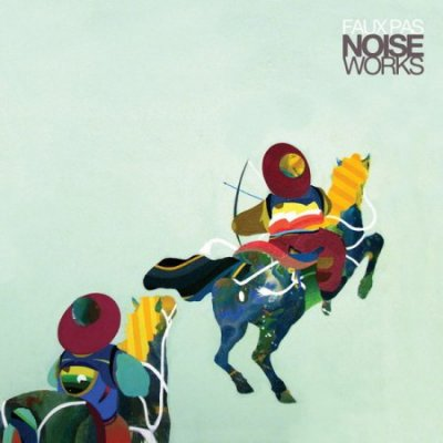 Faux Pas - Noiseworks (2010)