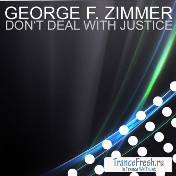 George F Zimmer - Dont Deal With Justice (EP)