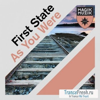 First State - As You Were (Incl. Ben Nicky Remix)