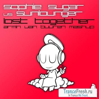 Sophie Sugar & Sunlounger - Lost Together (Armin Van Buuren Mash Up)