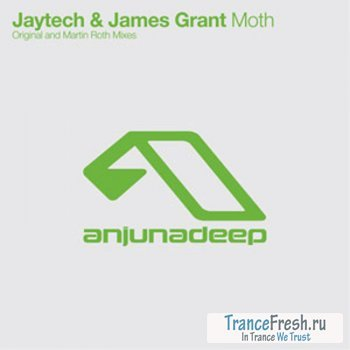 Jaytech and James Grant - Moth (Incl Martin Roth Remix)