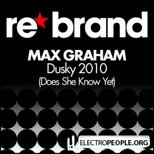 Max Graham - Dusky 2010 (Does She Know Yet)