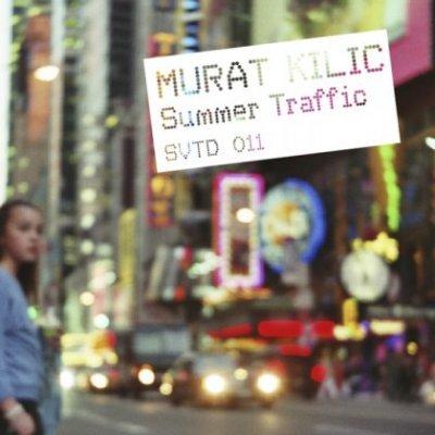 Murat Kilic - Summer Traffic (2010)