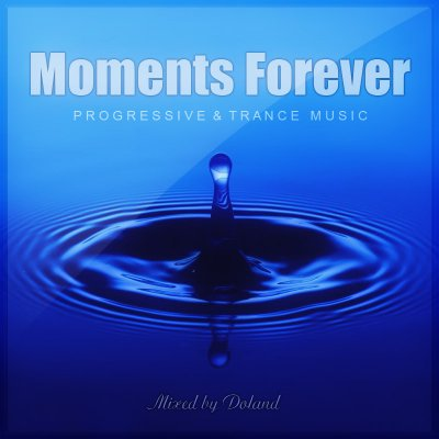Moments Forever (Mixed by Doland)