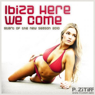 Ibiza Here We Come - Start Of The New Season 2010