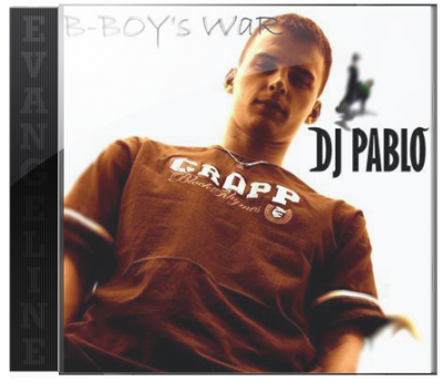 DJ Pablo - B-Boy's War