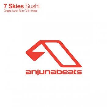 7 Skies - Sushi (Incl. Ben Gold Remix)