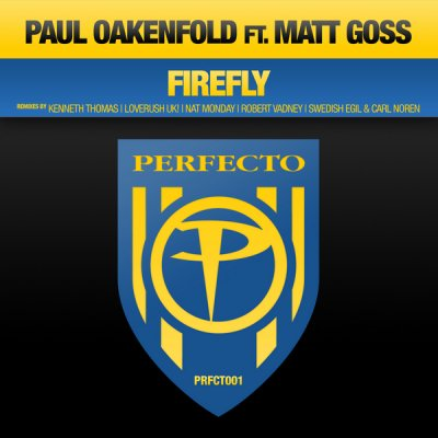 Paul Oakenfold feat Matt Goss - Firefly (Remixes)