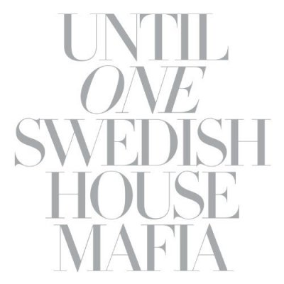 Swedish House Mafia - Until One (Mix)