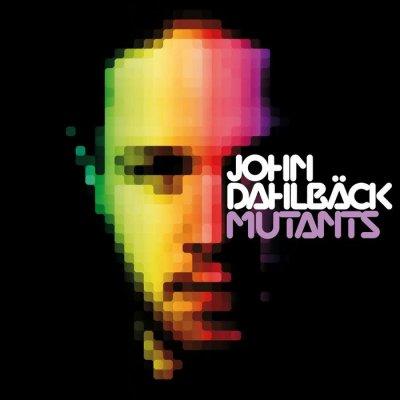 John Dahlback - Mutants (Album)