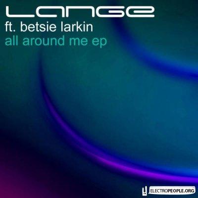 Lange feat. Betsie Larkin- All Around Me (2010)