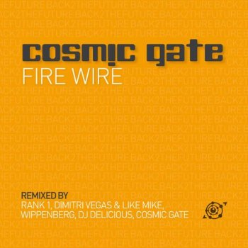 Cosmic Gate - Fire Wire (The Remixes)