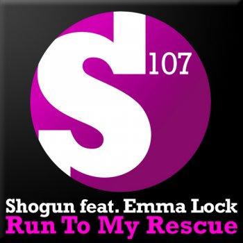 Shogun feat Emma Lock - Run To My Rescue