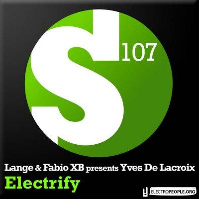 Lange & Fabio XB pres. Yves De Lacroix - Electrify