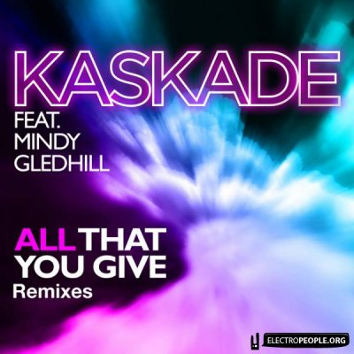 Kaskade feat. Mandy Gledhill - All That You Give