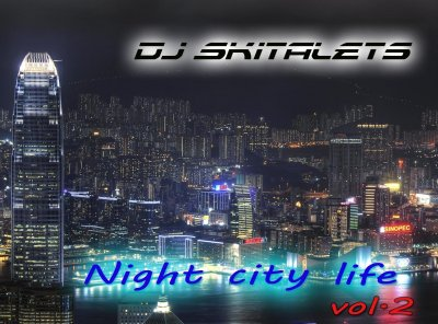 Dj Skitalets - Night City Life vol.2