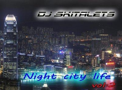 Dj Skitalets - Night City Life vol.2