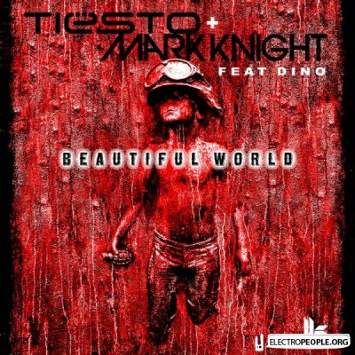 Tiesto & Mark Knight Feat Dino - Beautiful World