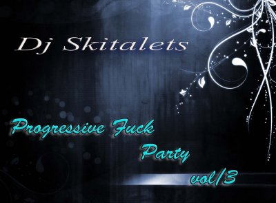 Dj Skitalets - Progressive Fuck Party vol.3