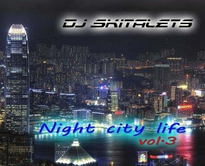 Dj Skitalets - Night City Life v.3