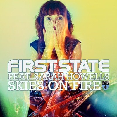 First State Feat Sarah Howells - Skies On Fire