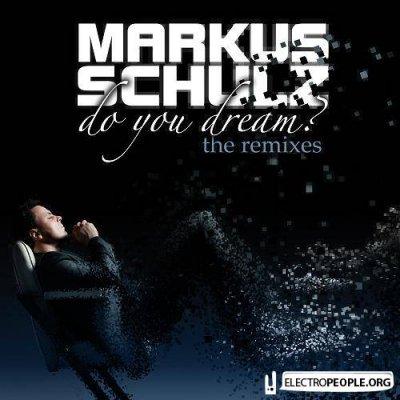 Markus Schulz - Do You Dream? The Remixes / Extended Versions (Album)