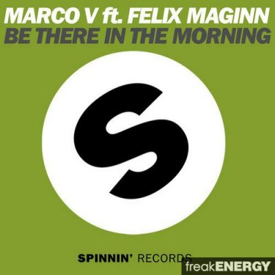 Marco V Feat. Felix Maginn - Be There In The Morning