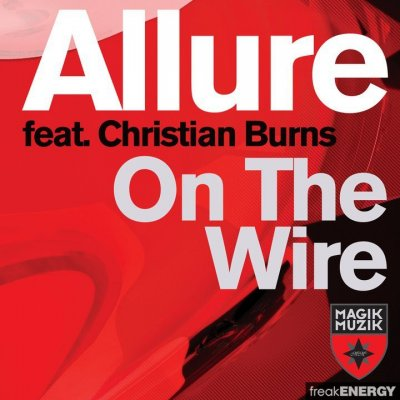 Allure feat. Christian Burns - On The Wire (Incl. W&W Remix)
