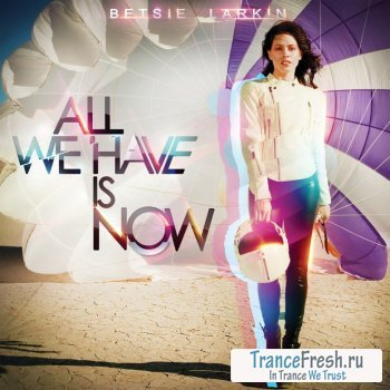 Betsie Larkin - All We Have Is Now (Album)