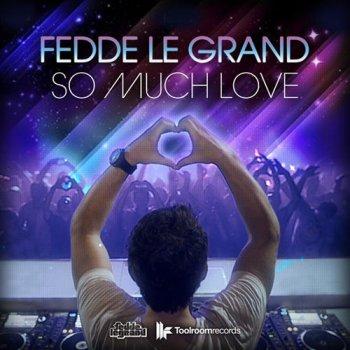 Fedde Le Grand - So Much Love