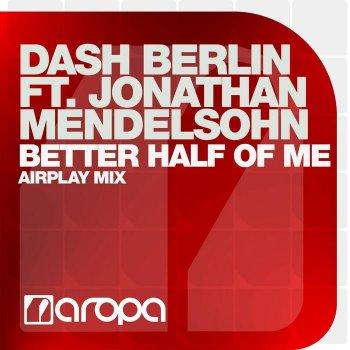 Dash Berlin Feat Jonathan Mendelsohn - Better Half Of Me