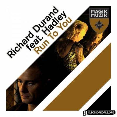 Richard Durand Feat Hadley - Run To You