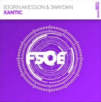 Bjorn Akesson feat Jwaydan - Xantic (Incl Remixes)