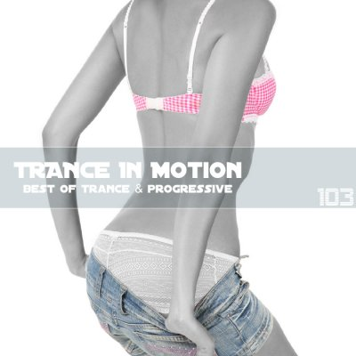 Trance In Motion Vol.103