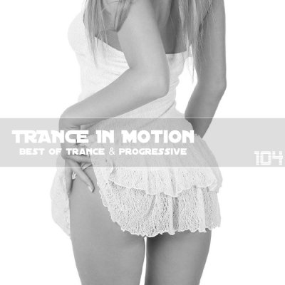 Trance In Motion Vol.104