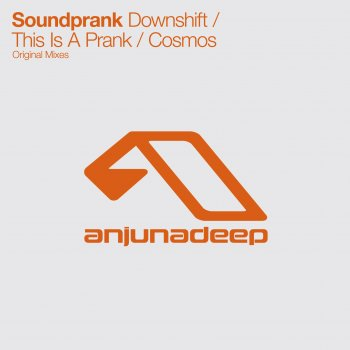 Soundprank - Downshift / This Is A Prank / Cosmos