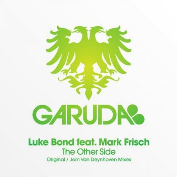 Luke Bond feat Mark Frisch - The Other Side (Incl Jorn Van Deynhoven Remix)