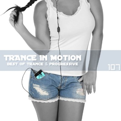 Trance In Motion Vol.107