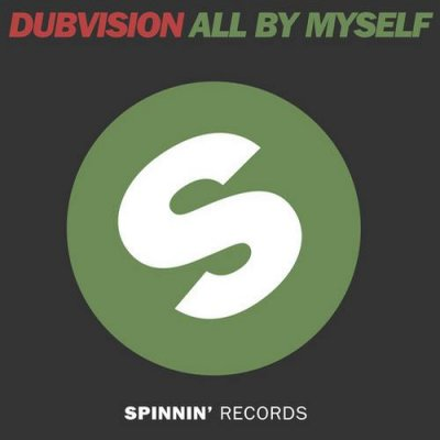 DubVision – All By Myself