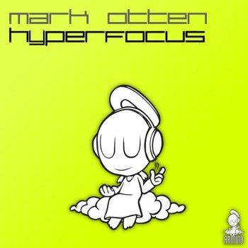 Mark Otten - Hyperfocus (Incl Wezz Devall Remix)