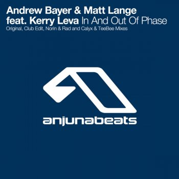Andrew Bayer & Matt Lange feat Kerry Leva - In And Out Of Phase (Incl Norin & Rad Remix)