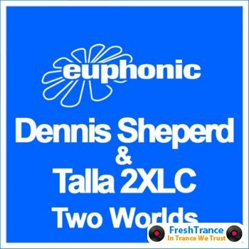 Dennis Sheperd and Talla 2XLC - Two Worlds
